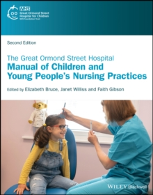 The Great Ormond Street Hospital Manual of Children and Young People's Nursing Practices - Bruce, Elizabeth