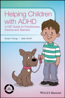 Image for Helping children with ADHD  : a CBT guide for practitioners, parents and teachers