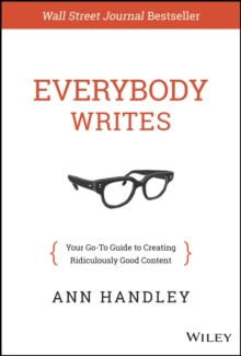 Image for Everybody writes  : your go-to guide for creating ridiculously good content