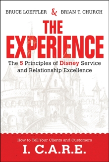 Image for The experience  : the 5 principles of Disney service and relationship excellence