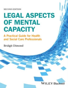 Image for Legal Aspects of Mental Capacity: A Practical Guide for Health and Social Care Professionals
