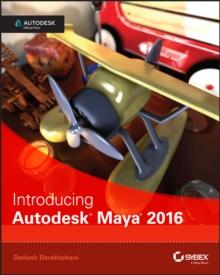Introducing Autodesk Maya 2016 - Derakhshani, Dariush