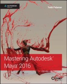 Image for Mastering Autodesk Maya 2016