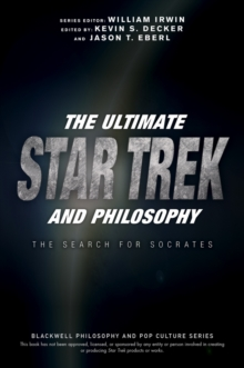 Image for The ultimate Star Trek and philosophy