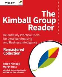 Image for The Kimball group reader  : relentlessly practical tools for data warehousing and business intelligence