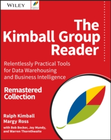 Image for The Kimball group reader: relentlessly practical tools for data warehousing and business intelligence