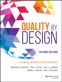 Image for Quality by design  : a clinical microsystems approach
