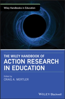 Wiley Handbook of Action Research in Education