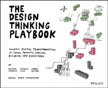 Image for The design thinking playbook  : mindful digital transformation of teams, products, services, businesses and ecosystems