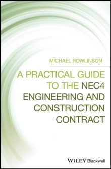 Image for A practical guide to the NEC4 Engineering and Construction Contract