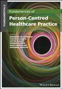 Fundamentals of person-centred healthcare practice - McCormack, Brendan
