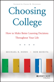 Image for Choosing College : How to Make Better Learning Decisions Throughout Your Life