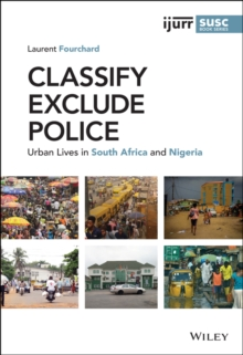 Image for Classify, Exclude, Police : Urban Lives in South Africa and Nigeria