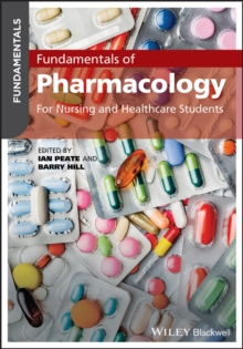 Fundamentals of pharmacology  : for nursing & healthcare students - Peate, Ian