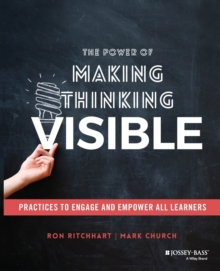 Image for The power of making thinking visible  : practices to engage and empower all learners