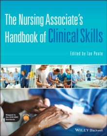 The Nursing Associate's Handbook of Clinical Skills - Peate, Ian