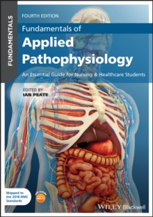 Fundamentals of Applied Pathophysiology : An Essential Guide for Nursing and Healthcare Students - Peate, Ian