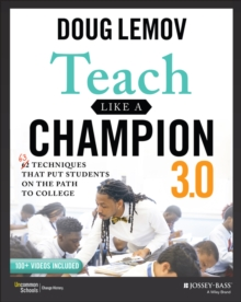 Image for Teach Like a Champion 3.0 : 63 Techniques that Put Students on the Path to College