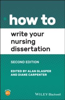 How to write your nursing dissertation - Glasper, Alan