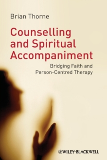 Image for Counselling and spiritual accompaniment  : bridging faith and person-centred therapy