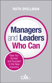 Image for Managers and leaders who can  : how you survive and succeed in the new economy
