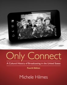 Image for Only connect  : a cultural history of broadcasting in the United States