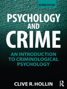 Image for Psychology and crime: an introduction to criminological psychology