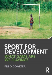 Image for Sport for development: what game are we playing?