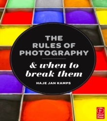 Image for The Rules of Photography and When to Break Them