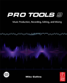 Image for Pro Tools 9.:  (Music production, recording, editing, and mixing)