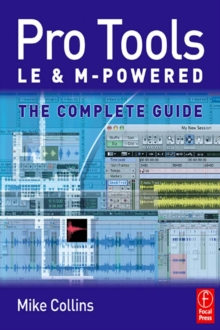 Image for Pro Tools LE and M-Powered: the complete guide