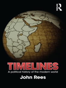Image for Timelines: a political history of the modern world
