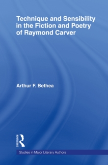 Image for Technique and sensibility in the fiction and poetry of Raymond Carver