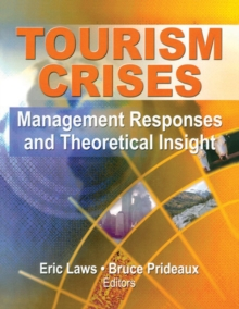 Image for Tourism crises: management responses and theoretical insight