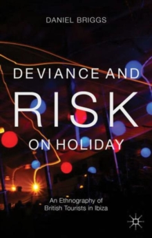 Image for Deviance and risk on holiday  : an ethnography of British tourists in Ibiza
