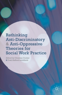 Image for Rethinking anti-discriminatory and anti-oppressive theories for social work practice