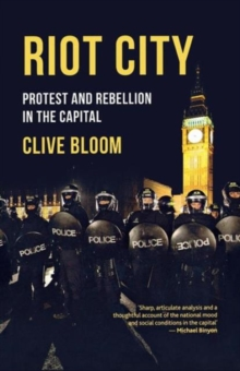 Image for Riot city  : protest and rebellion in the capital