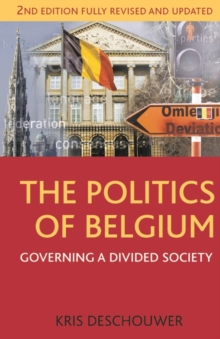 Image for The politics of Belgium  : governing a divided society
