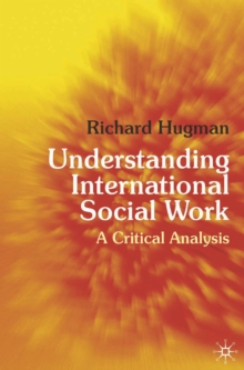 Image for Understanding International Social Work: A Critical Analysis