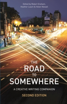 Image for The road to somewhere  : a creative writing companion