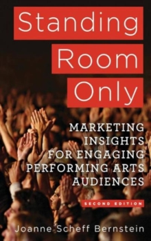 Image for Standing room only  : marketing insights for engaging performing arts audiences