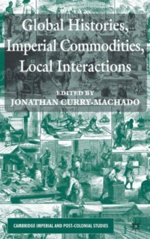 Image for Global histories, imperial commodities, local interactions