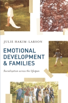 Image for Emotional Development and Families : Socialization across the lifespan