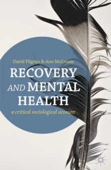 Image for Recovery and Mental Health: A Critical Sociological Account