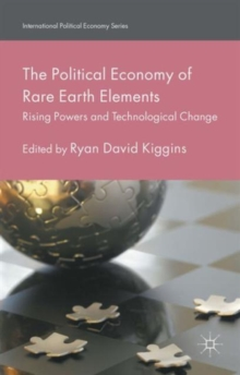Image for The political economy of rare earth elements  : rising powers and technological change
