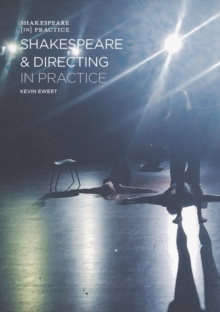 Image for Shakespeare and directing in practice