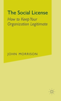 Image for The social license  : how to keep your organization legitimate