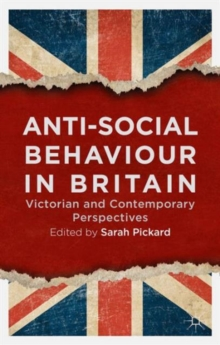 Image for Anti-social behaviour in Britain  : Victorian and contemporary perspectives