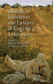 Image for Idleness, indolence and leisure in English literature