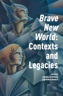 Image for 'Brave new world'  : contexts and legacies